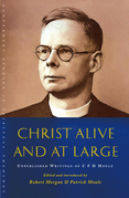 Christ Alive and at Large: The Unpublished Writings of C.F.D. Moule