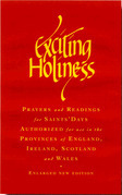 the Exciting Holiness: Collects and Readings for the Festivals and Lesser Festivals of the Calendars of the Church of England, the Church of Ireland