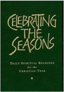 Celebrating the Seasons: Daily Spiritual Readings for the Christian Year