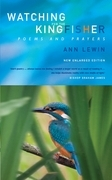 Watchinng for the Kingfisher: Poems and Prayers