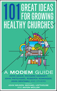 101 Great Ideas for Growing Healthy Churches: A MODEM Guide