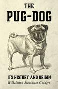 The Pug-Dog - Its History and Origin