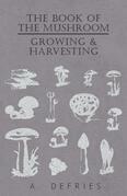 The Book of the Mushroom - Growing & Harvesting
