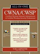 CWNA Certified Wireless Network Administrator & CWSP Certified Wireless Security Professional All-in-One Exam Guide (PW0-104 & PW0-204)