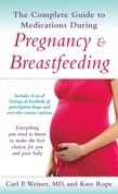 The Complete Guide to Medications During Pregnancy and Breastfeeding