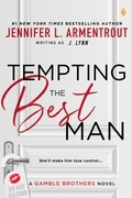 Tempting the Best Man (A Gamble Brothers Novel)
