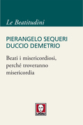 Beati i misericordiosi, perch troveranno misericordia