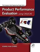 Product Performance Evaluation using CAD/CAE: The Computer Aided Engineering Design Series