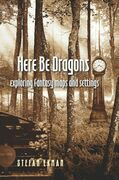 Here Be Dragons: Exploring Fantasy Maps and Settings