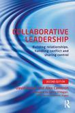 Collaborative Leadership: Building Relationships, Sharing Control and Handling Conflict