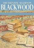 The Essential Algernon Blackwood Collection