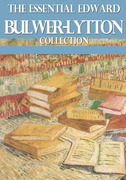 The Essential Edward Bulwer Lytton Collection