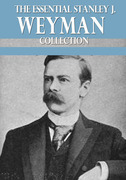 The Essential Stanley J. Weyman Collection