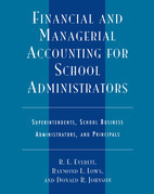 Financial and Managerial Accounting for School Administrators: Superintendents, School Business Administrators and Principals