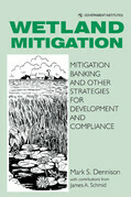Wetland Mitigation: Mitigation Banking and Other Strategies for Development and Compliance