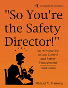 So You're the Safety Director!: An Introduction to Loss Control and Safety Management