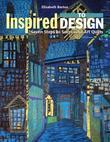 Inspired to Design: Seven Steps to Successful Art Quiltsa