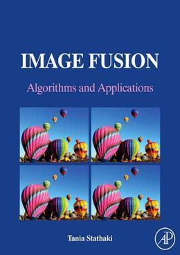 Image Fusion: Algorithms and Applications