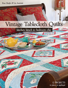 Vintage Tablecloth Quilts: Kitchen Kitsch to Bedroom Chic • 12 Projects to Piece or Appliqu