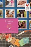 A Healing Heart: Quilts of Love Series