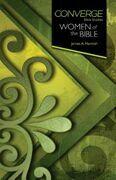 Converge Bible Studies - Women of the Bible