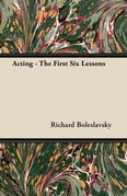 Acting - The First Six Lessons