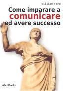 Come Imparare a comunicare e avere successo