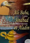 Ali Baba, Sindbad le marin et Aladin