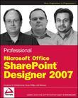 Professional Microsoft<sup>®</sup> Office SharePoint<sup>®</sup> Designer 2007