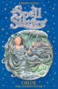 Spell Sisters: Chloe the Storm Sister
