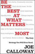 Be the Best at What Matters Most: The Only Strategy You Will Ever Need