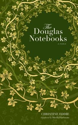 The Douglas Notebooks: A Fable