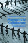 Managing to Collaborate: The Theory and Practice of Collaborative Advantage