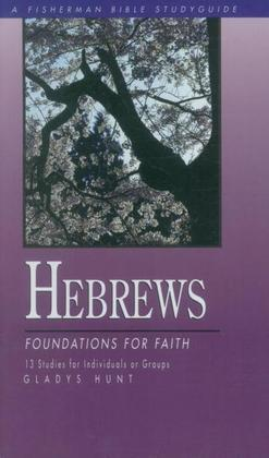 Hebrews: Foundations for Faith