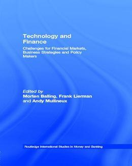 Technology and Finance: Challenges for Financial Markets, Business Strategies and Policy Makers