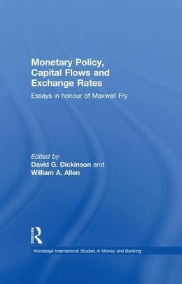 Monetary Policy, Capital Flows and Exchange Rates: Essays in Memory of Maxwell Fry