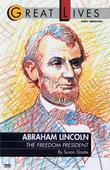 Abraham Lincoln: The Freedom President: The Freedom President