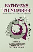 Pathways To Number: Children's Developing Numerical Abilities