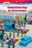 Thomas in Town: Valentine's Day in Vicarstown (Thomas &amp; Friends)