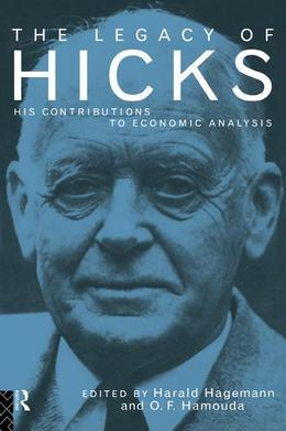 The Legacy of Sir John Hicks: His Contributions to Economic Analysis