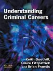Understanding Criminal Careers