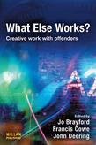What Else Works?: Creative Work with Offenders