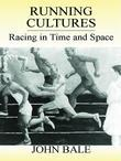 Running Cultures: Racing in Time and Space