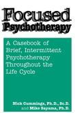 Focused Psychotherapy: A Casebook of Brief Intermittent Psychotherapy Throughout the Life Cycle