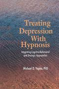 Treating Depression With Hypnosis: Integrating Cognitive-Behavioral and Strategic Approaches