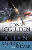 Khan: Empire of Silver: A Novel of the Khan Empire