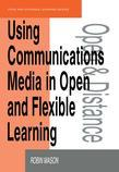 Using Communications Media in Open and Flexible Learning