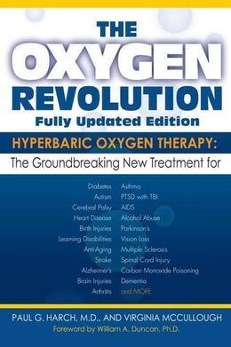 The Oxygen Revolution: Hyperbaric Oxygen Therapy: The New Treatment for Post Traumatic Stress Disorder (PTSD), Traumatic Brain Injury, Stroke, Autism