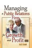 Managing a Public Relations Firm for Growth and Profit, Second Edition
