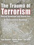 The Trauma of Terrorism: Sharing Knowledge and Shared Care, An International Handbook